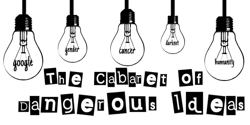 Cabaret of Dangerous Ideas